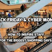 Black Friday & Cyber Monday: How to Inspire Staff for the Biggest Shopping Days of the Year